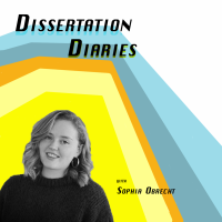 Dissertation Diaries: the Podcast Series