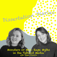Dissertation Diaries: Monsters or Men - Rape Myths in the Tabloid Media
